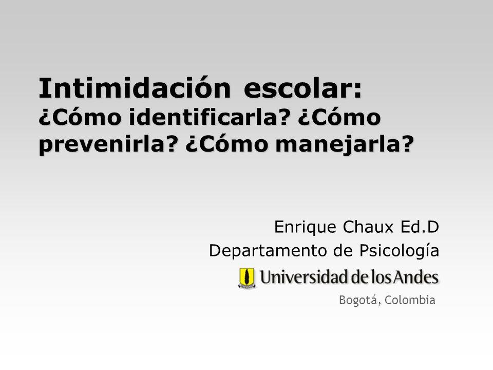 Enrique Chaux Ed.D Departamento de Psicología