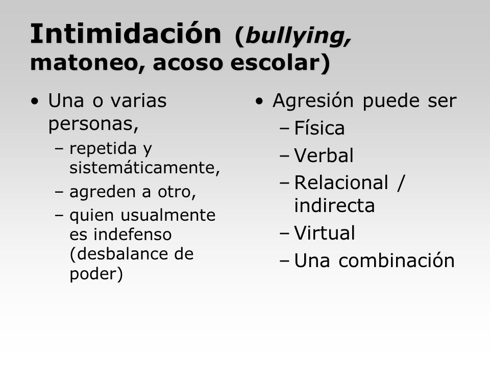 Intimidación (bullying, matoneo, acoso escolar)