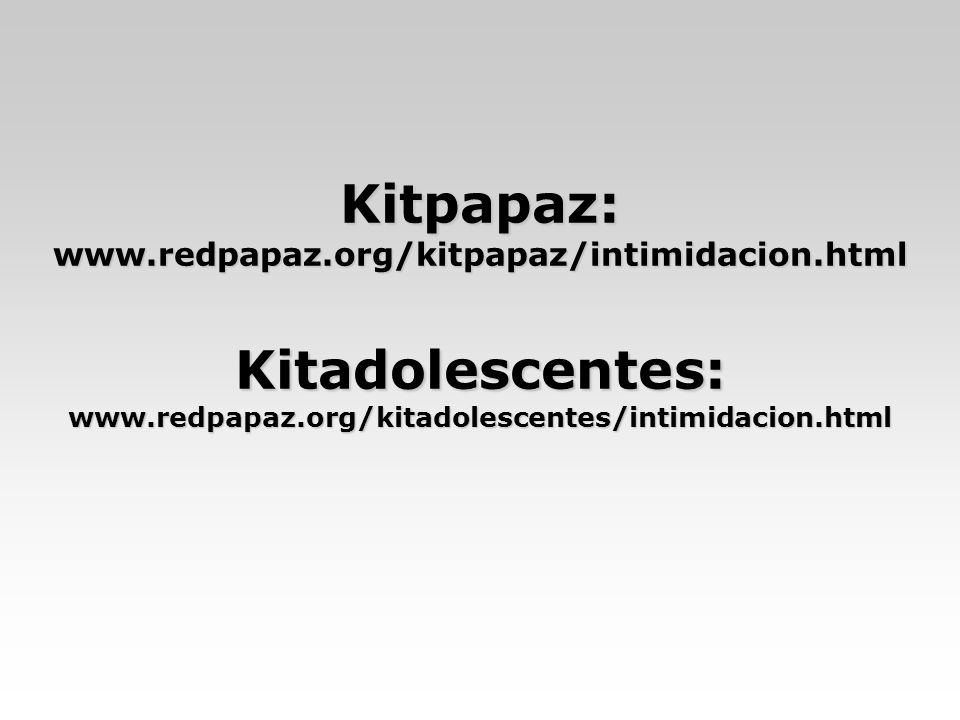 Kitpapaz: www. redpapaz. org/kitpapaz/intimidacion