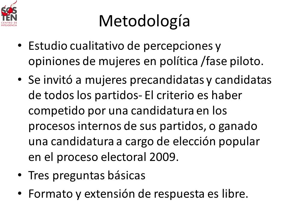 MetodologíaEstudio cualitativo de percepciones y opiniones de mujeres en política /fase piloto.