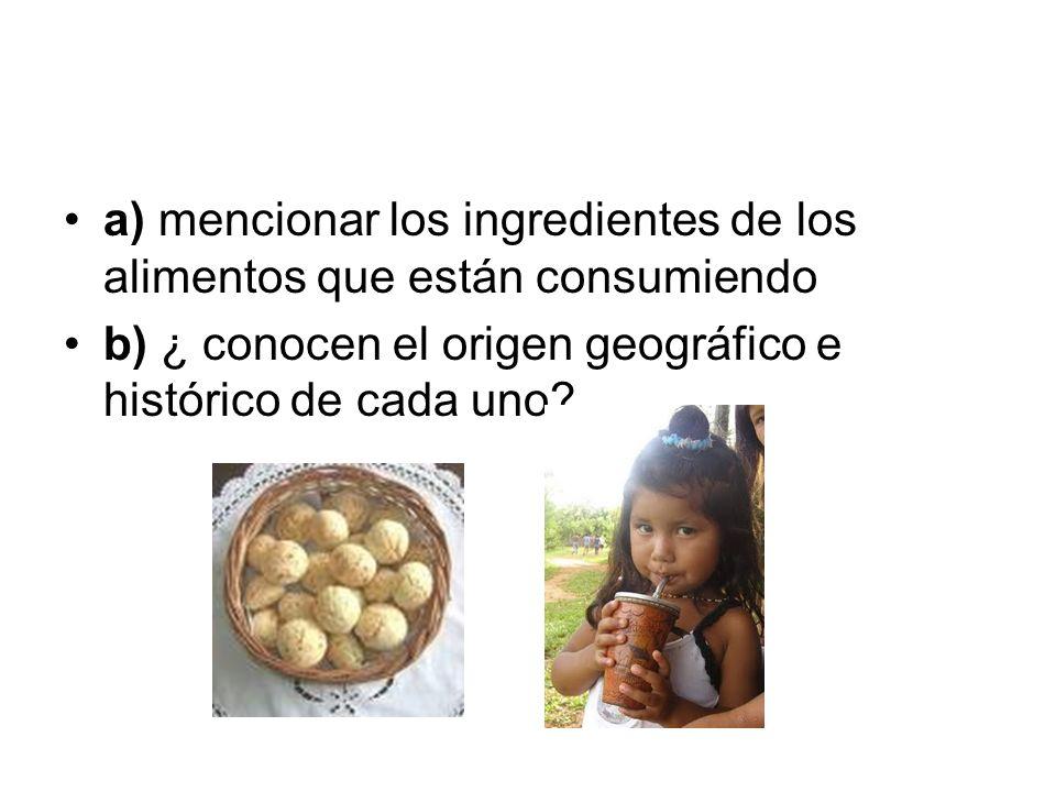 a) mencionar los ingredientes de los alimentos que están consumiendo