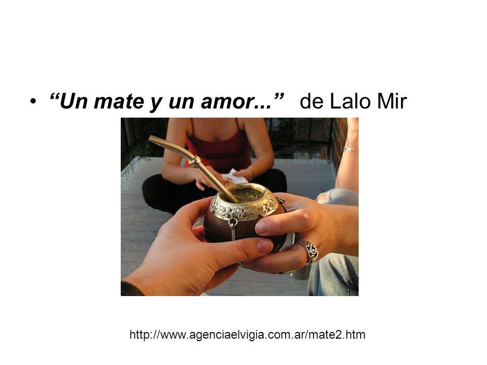 Un mate y un amor... de Lalo Mir