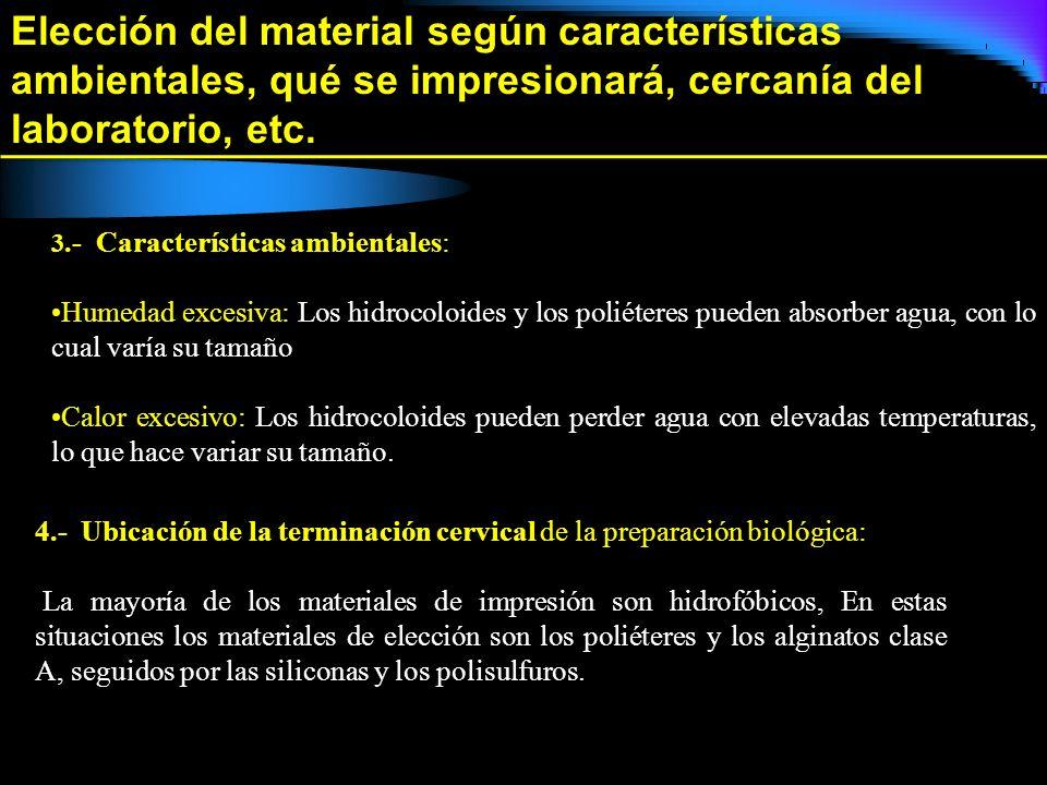 Elección del material según características ambientales, qué se impresionará, cercanía del laboratorio, etc.