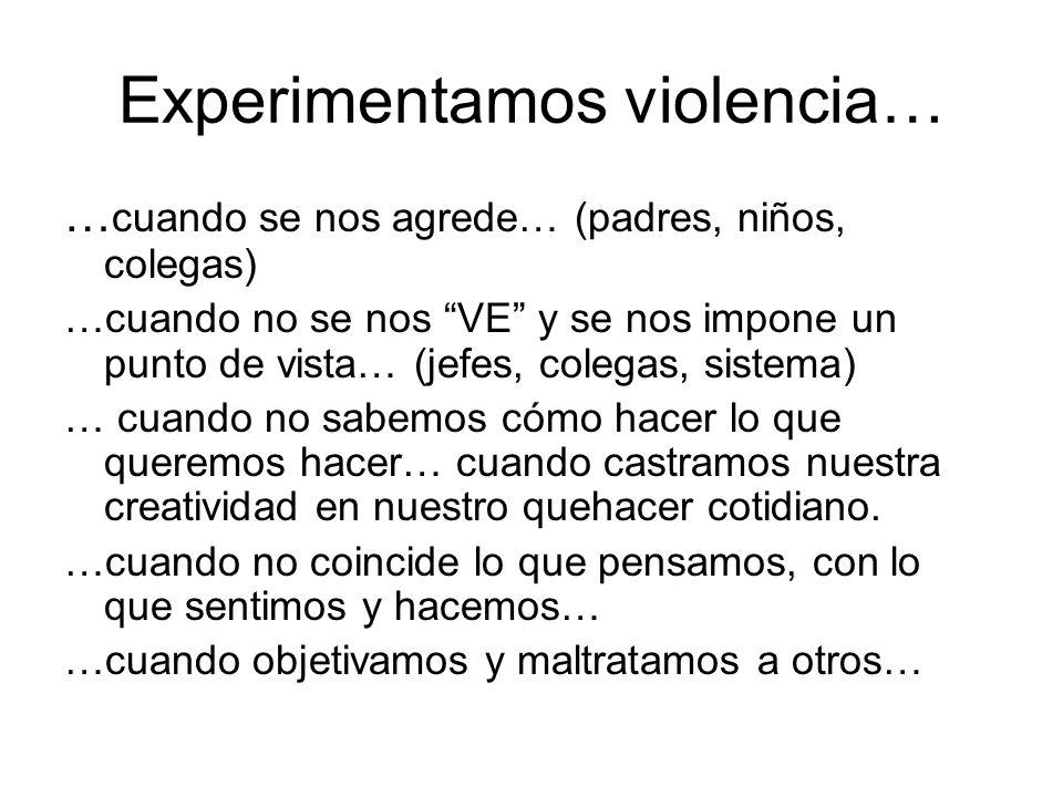 Experimentamos violencia…