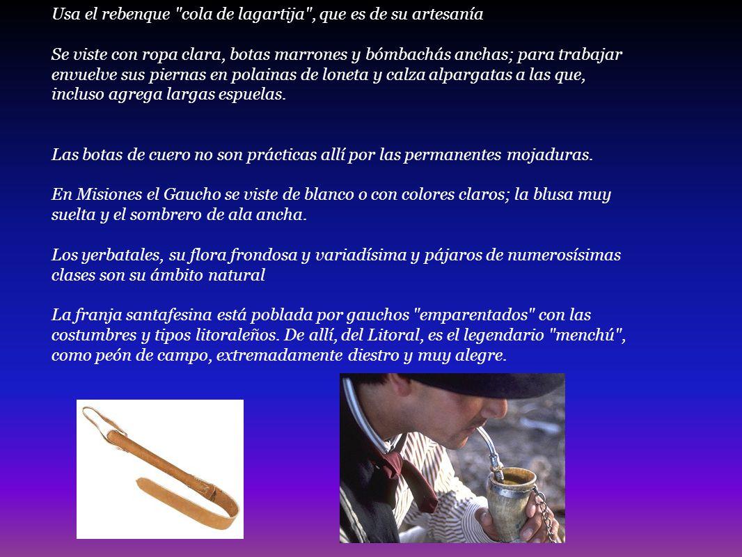 Usa el rebenque cola de lagartija , que es de su artesanía