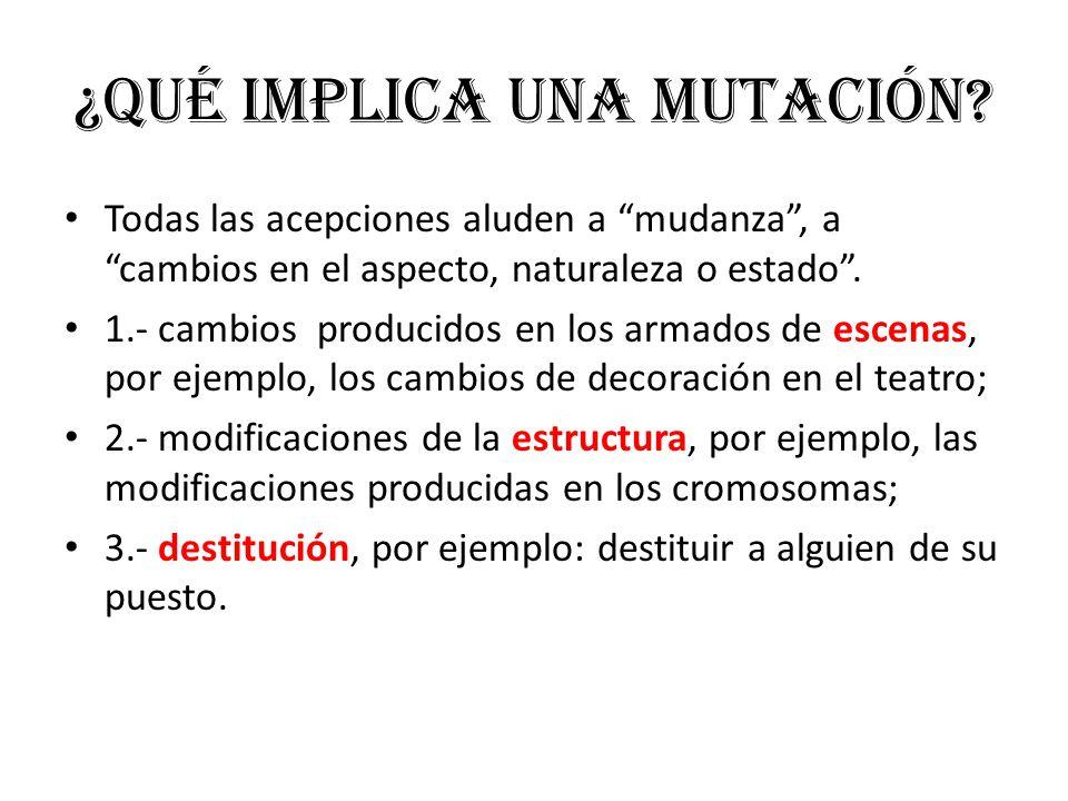¿Qué implica una mutación