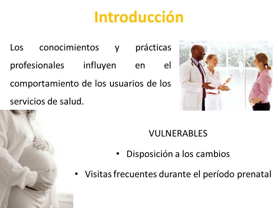 Introducción Los conocimientos y prácticas profesionales influyen en el comportamiento de los usuarios de los servicios de salud.