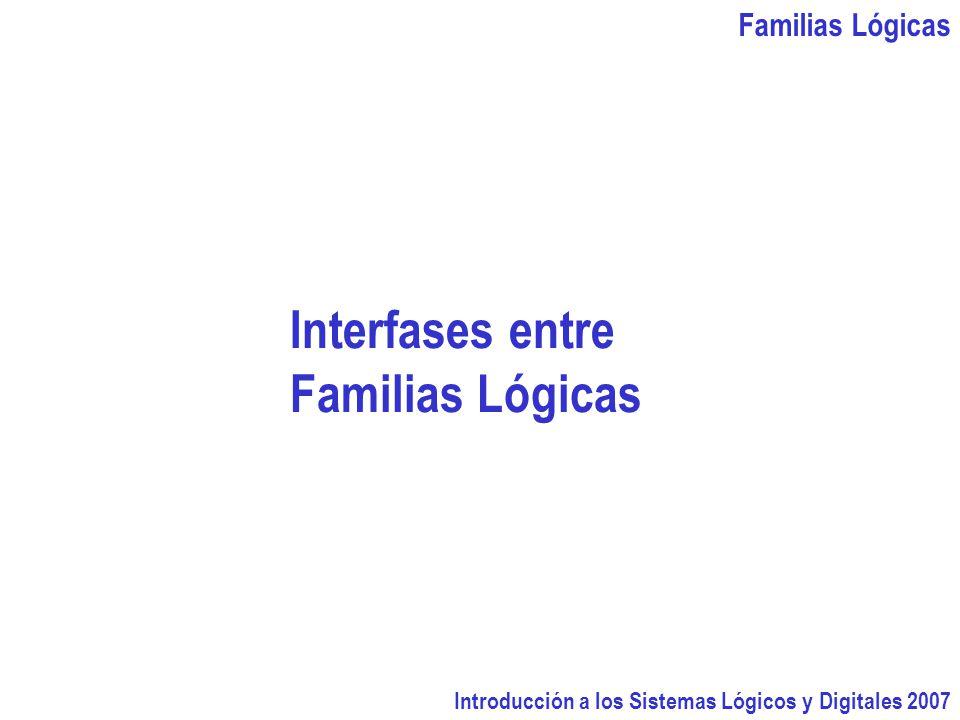Interfases entre Familias Lógicas Familias Lógicas