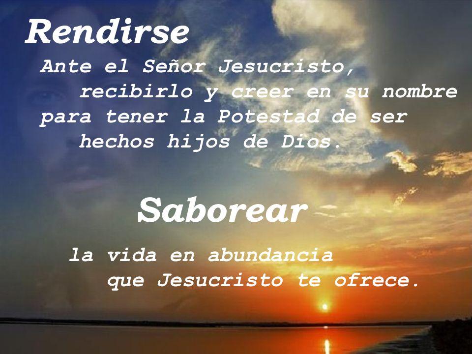 Rendirse Saborear Ante el Señor Jesucristo,