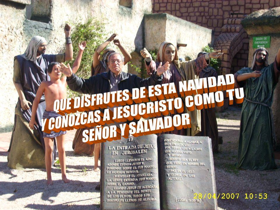 QUE DISFRUTES DE ESTA NAVIDAD Y CONOZCAS A JESUCRISTO COMO TU