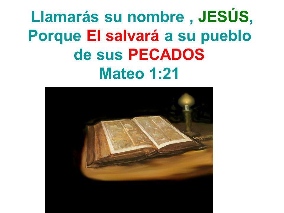 Llamarás su nombre , JESÚS, Porque El salvará a su pueblo