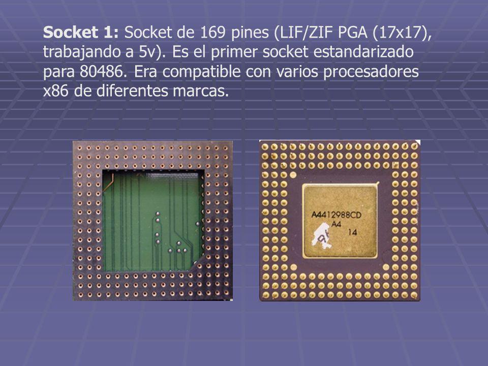 Socket 1: Socket de 169 pines (LIF/ZIF PGA (17x17), trabajando a 5v)