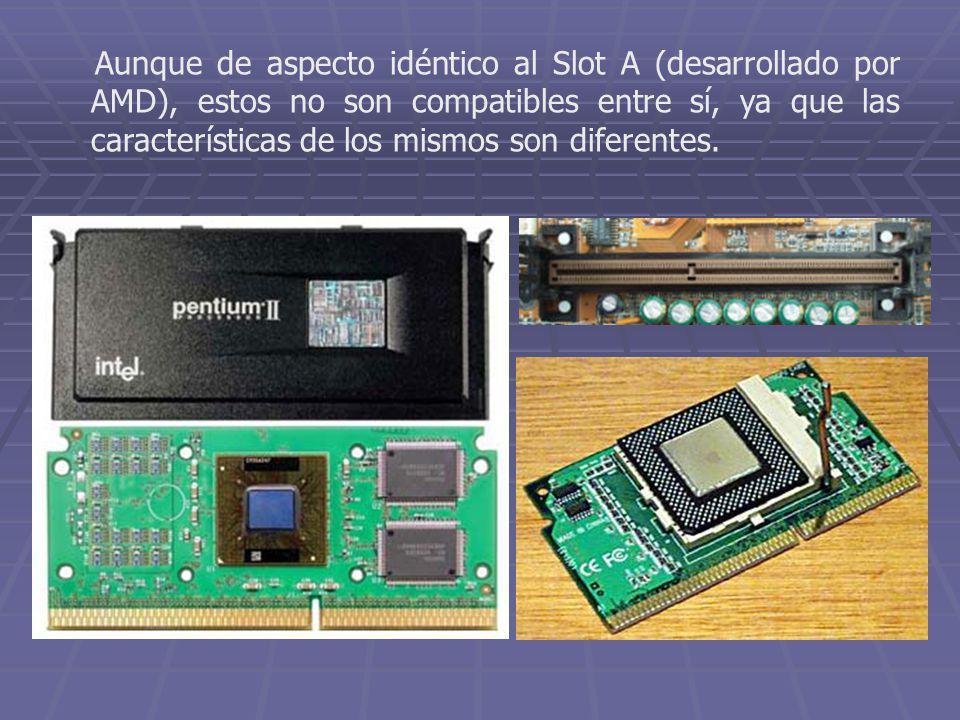 Aunque de aspecto idéntico al Slot A (desarrollado por AMD), estos no son compatibles entre sí, ya que las características de los mismos son diferentes.