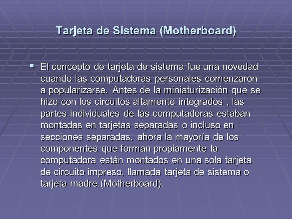 Tarjeta de Sistema (Motherboard)