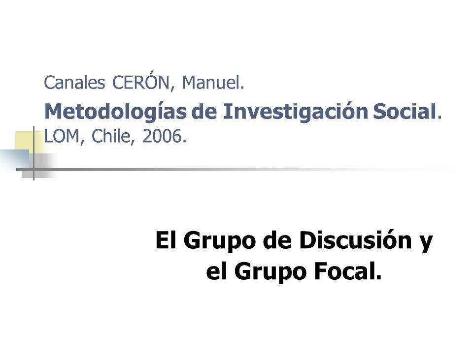El Grupo de Discusión y el Grupo Focal.