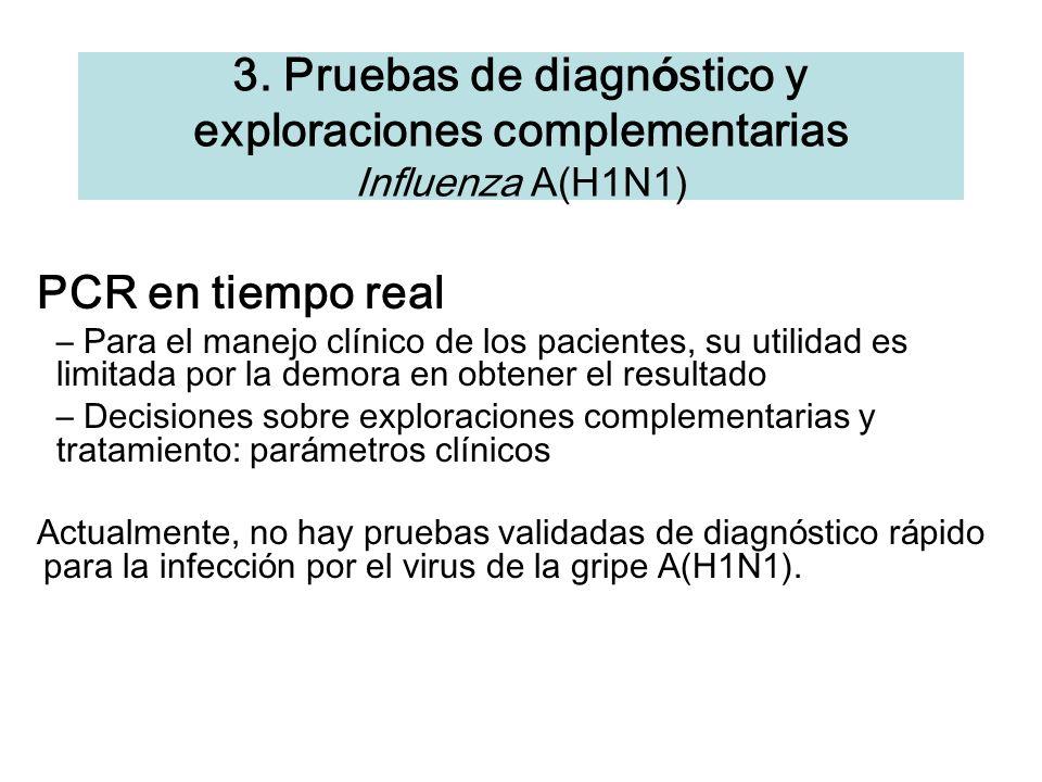 3. Pruebas de diagnóstico y exploraciones complementarias Influenza A(H1N1)