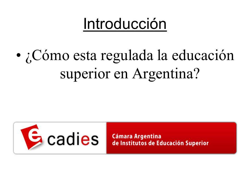 ¿Cómo esta regulada la educación superior en Argentina