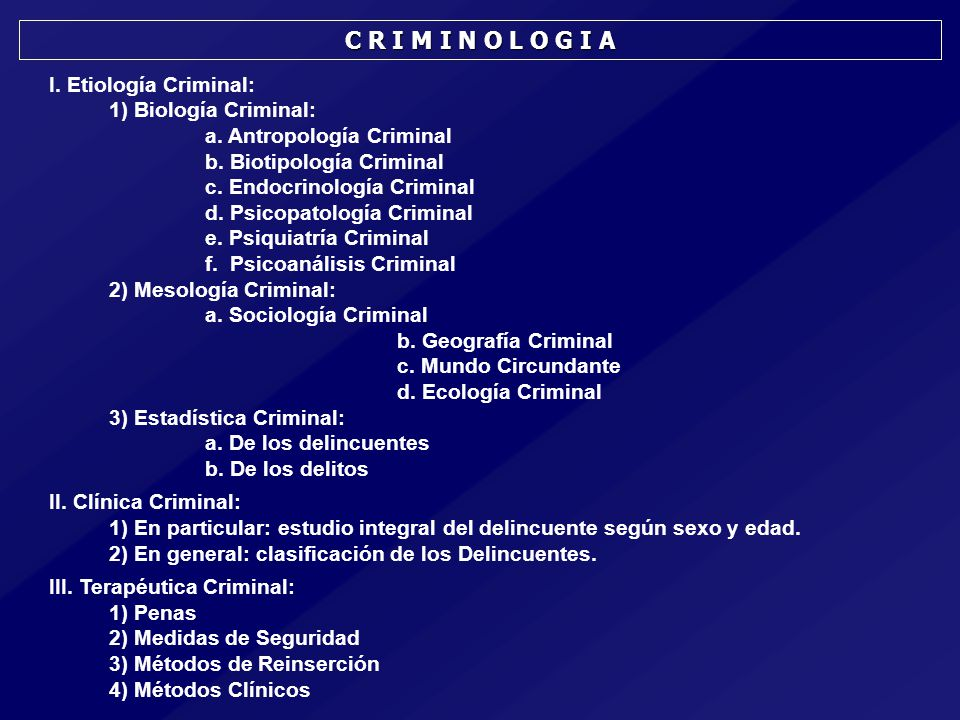 C R I M I N O L O G I A I. Etiología Criminal: 1) Biología Criminal: