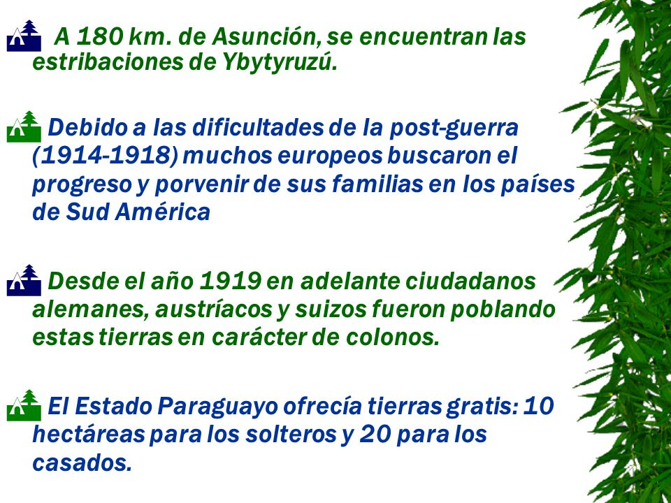 A 180 km. de Asunción, se encuentran las estribaciones de Ybytyruzú.