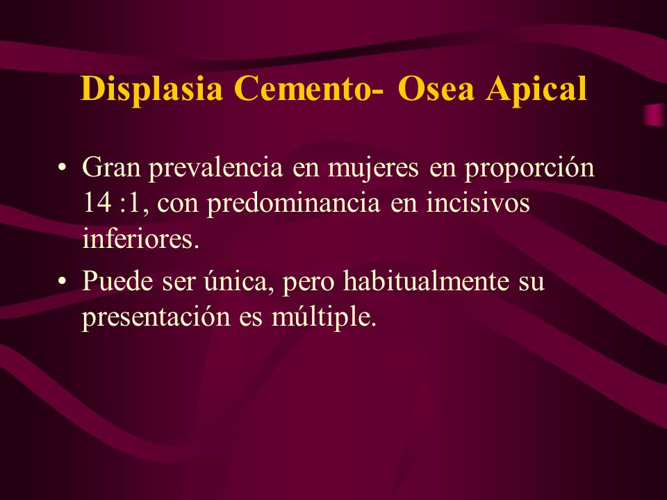 Displasia Cemento- Osea Apical