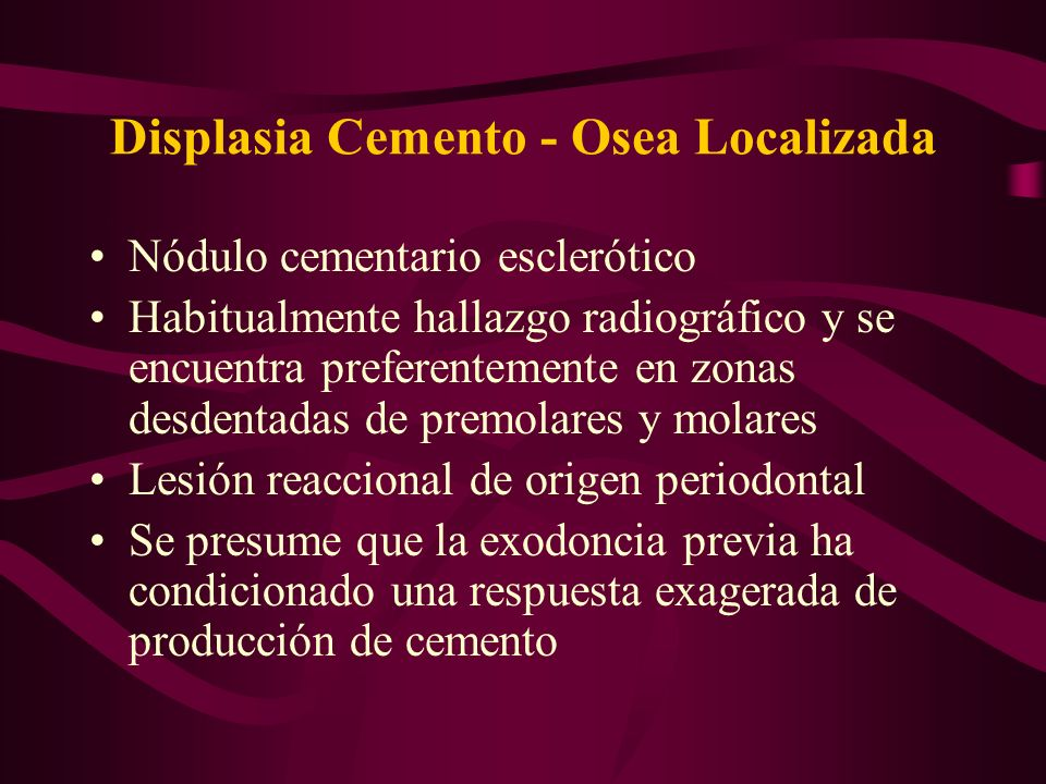 Displasia Cemento - Osea Localizada