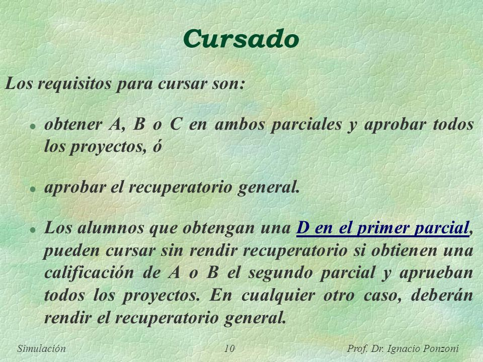 Cursado Los requisitos para cursar son: