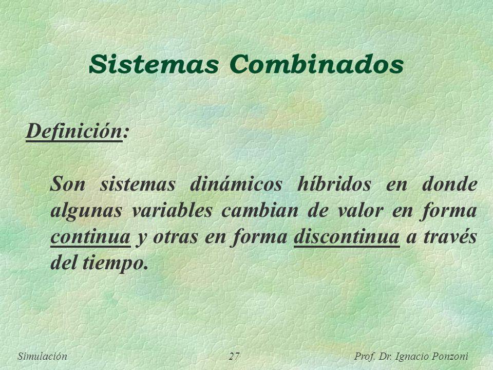 Sistemas Combinados Definición: