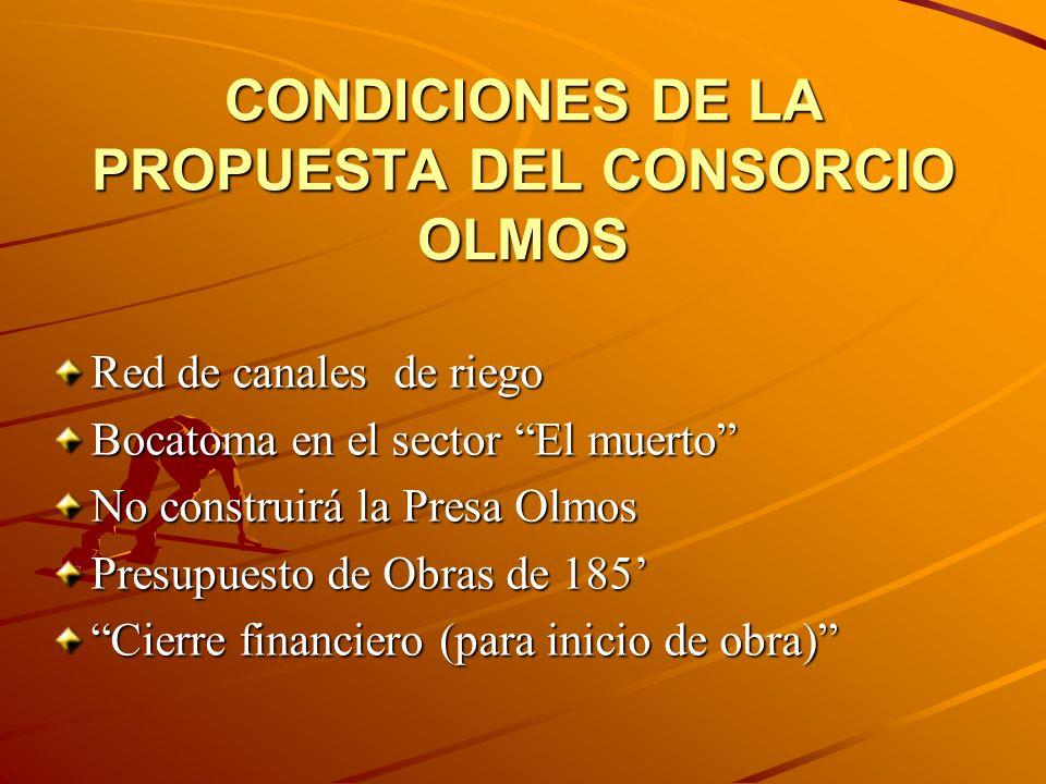 CONDICIONES DE LA PROPUESTA DEL CONSORCIO OLMOS