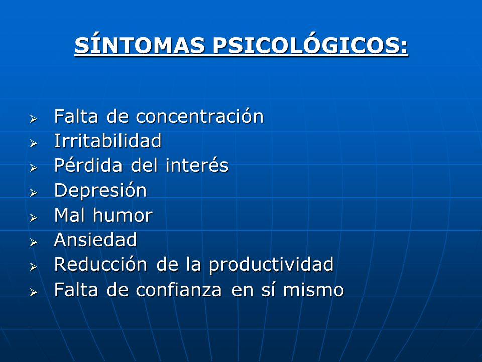 SÍNTOMAS PSICOLÓGICOS: