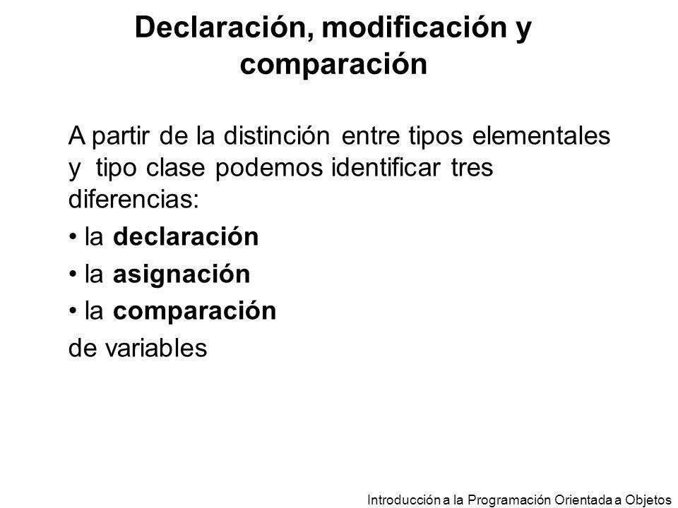 Declaración, modificación y comparación