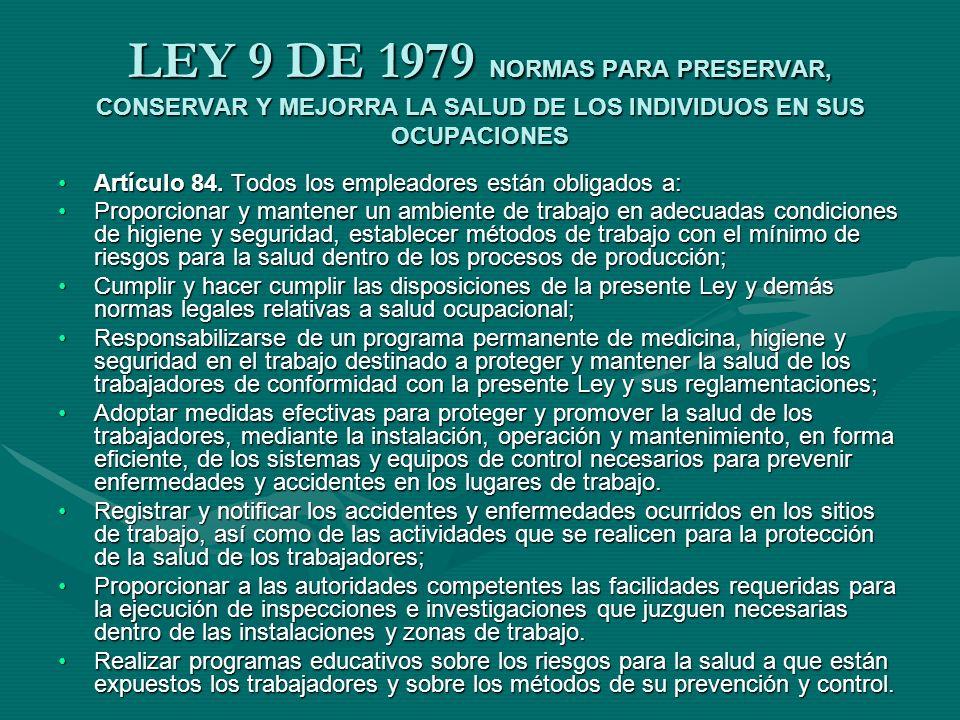 LEY 9 DE 1979 NORMAS PARA PRESERVAR, CONSERVAR Y MEJORRA LA SALUD DE LOS INDIVIDUOS EN SUS OCUPACIONES