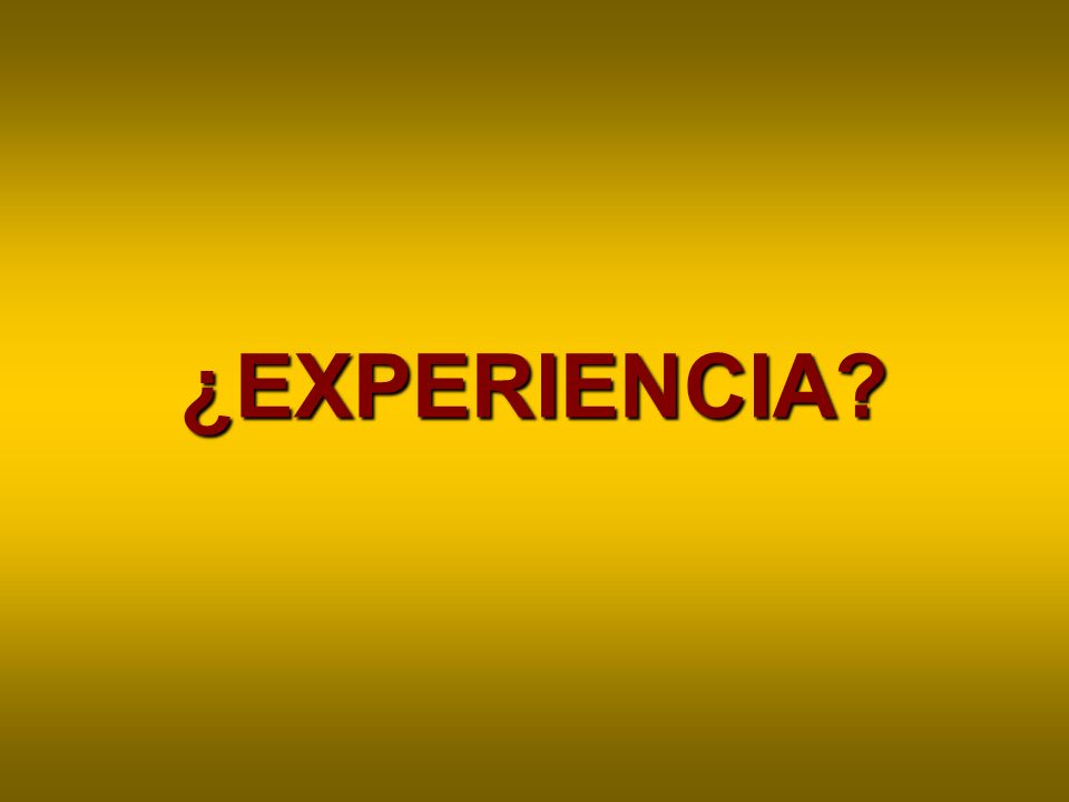 ¿EXPERIENCIA