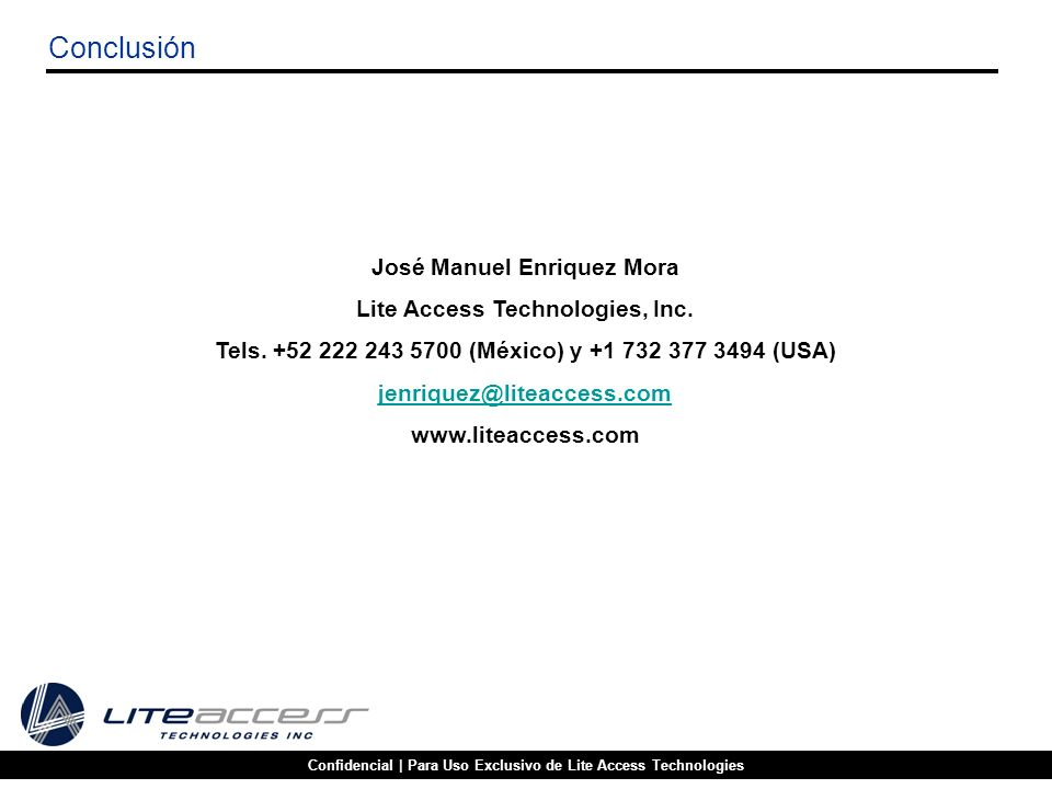 Conclusión José Manuel Enriquez Mora Lite Access Technologies, Inc.