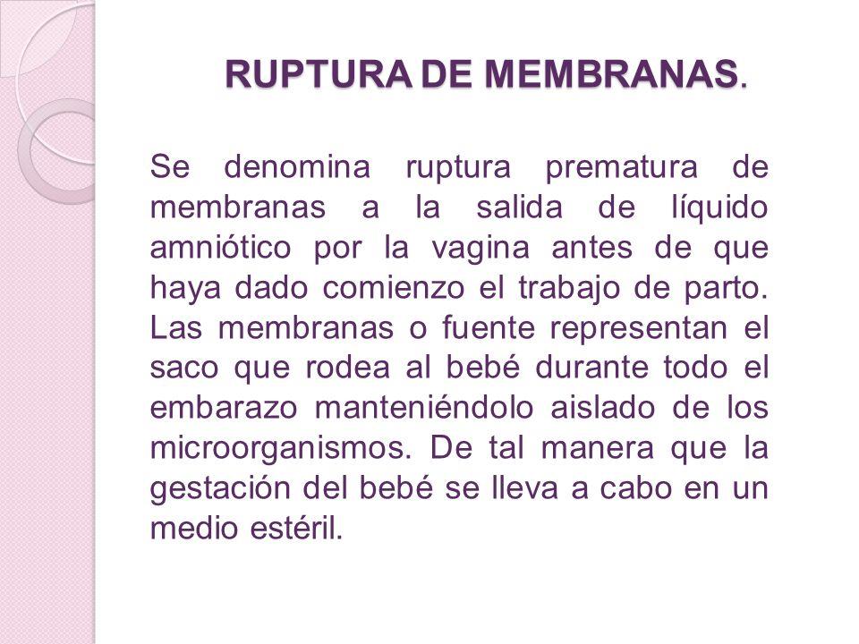 RUPTURA DE MEMBRANAS.