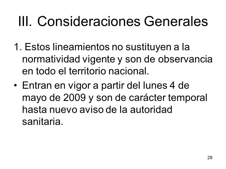III. Consideraciones Generales