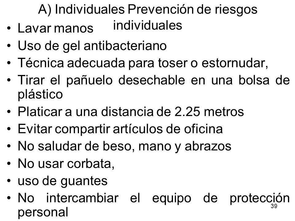A) Individuales Prevención de riesgos individuales