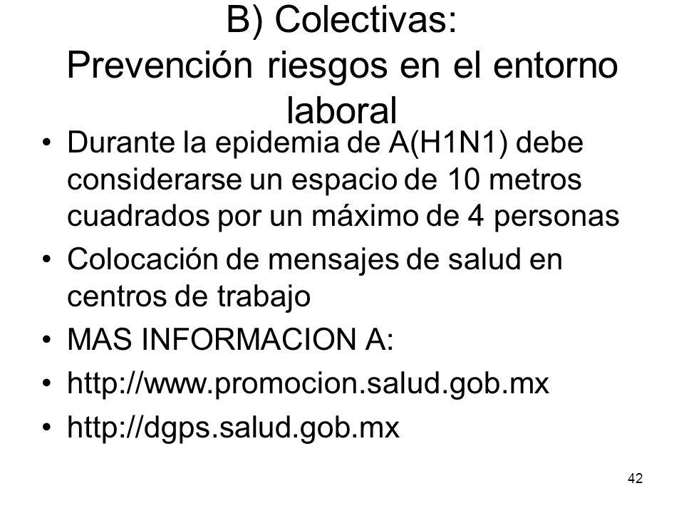 B) Colectivas: Prevención riesgos en el entorno laboral