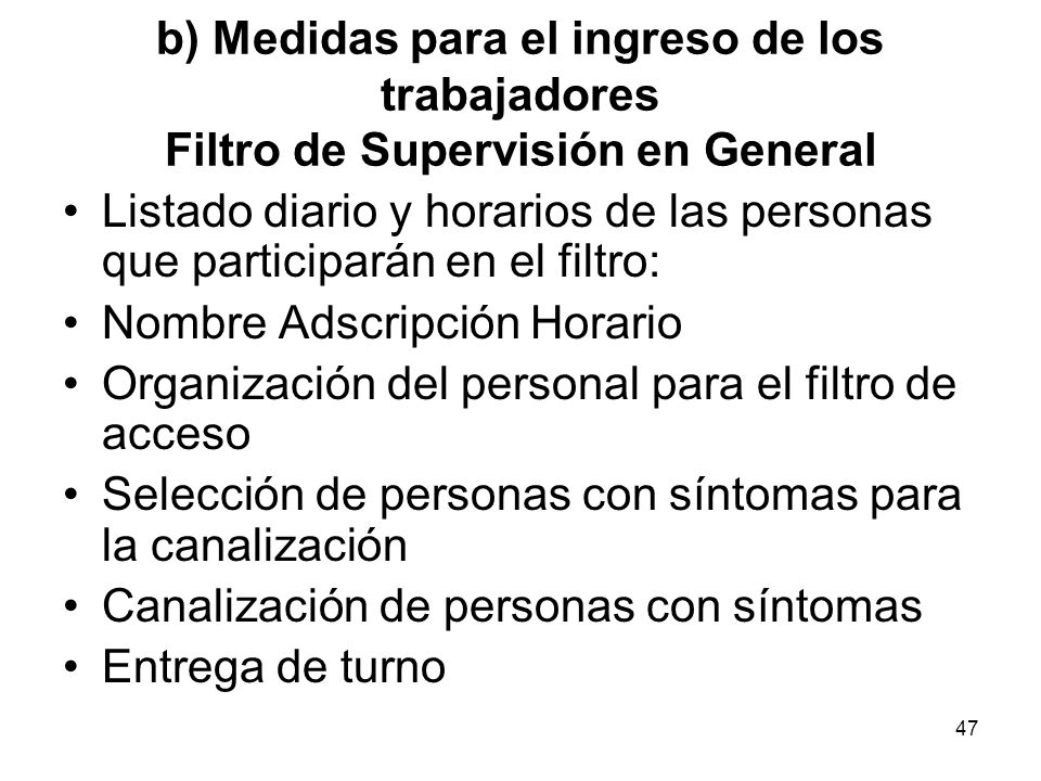 b) Medidas para el ingreso de los trabajadores Filtro de Supervisión en General