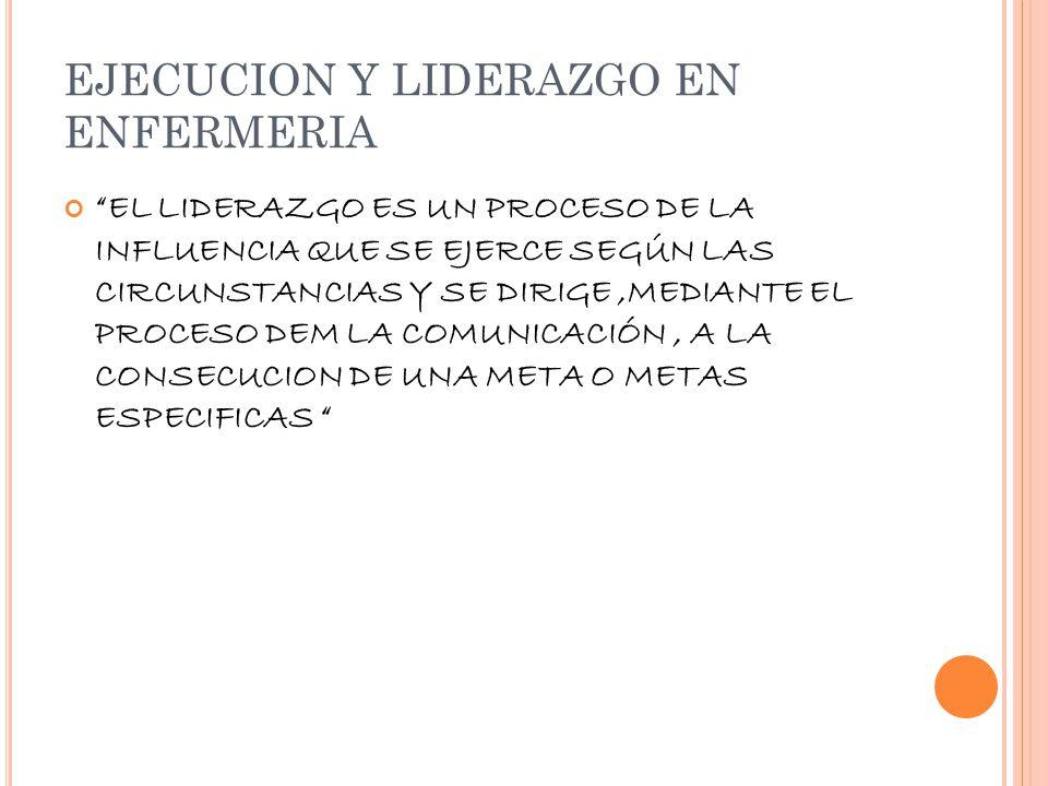 EJECUCION Y LIDERAZGO EN ENFERMERIA