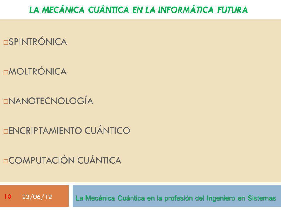 LA MECÁNICA CUÁNTICA EN LA INFORMÁTICA FUTURA