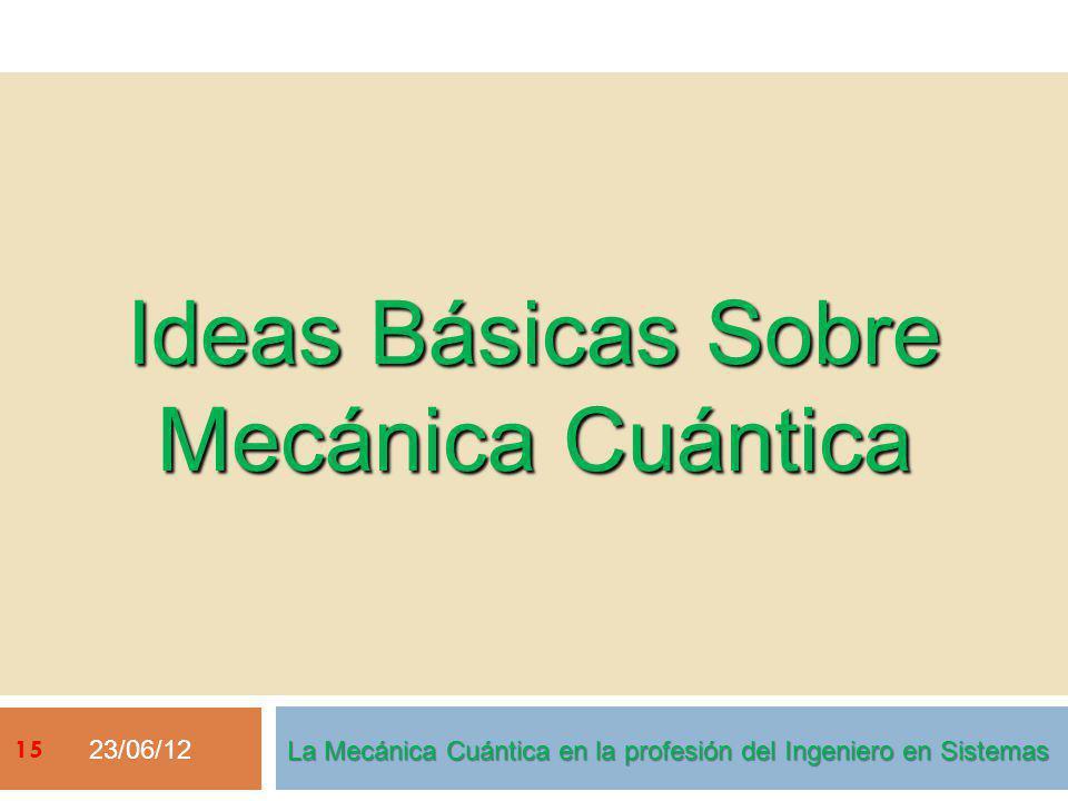 Ideas Básicas Sobre Mecánica Cuántica