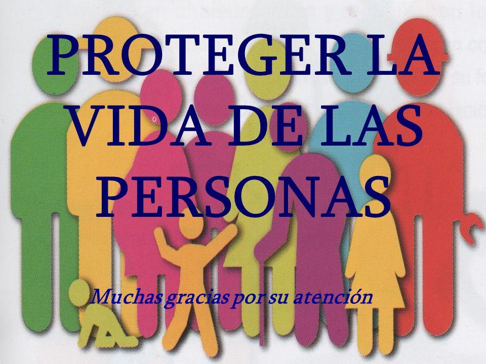 PROTEGER LA VIDA DE LAS PERSONAS