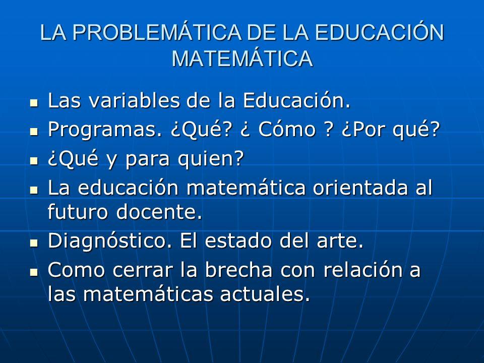 LA PROBLEMÁTICA DE LA EDUCACIÓN MATEMÁTICA