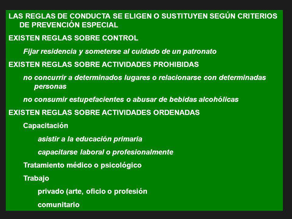 LAS REGLAS DE CONDUCTA SE ELIGEN O SUSTITUYEN SEGÚN CRITERIOS DE PREVENCIÓN ESPECIAL