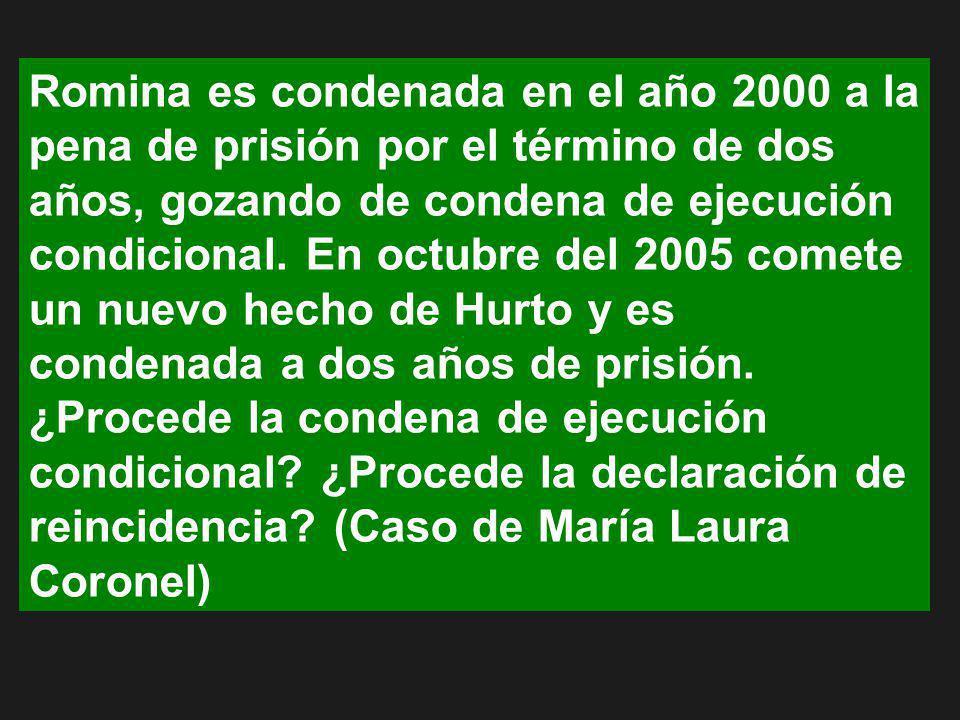 Romina es condenada en el año 2000 a la pena de prisión por el término de dos años, gozando de condena de ejecución condicional.