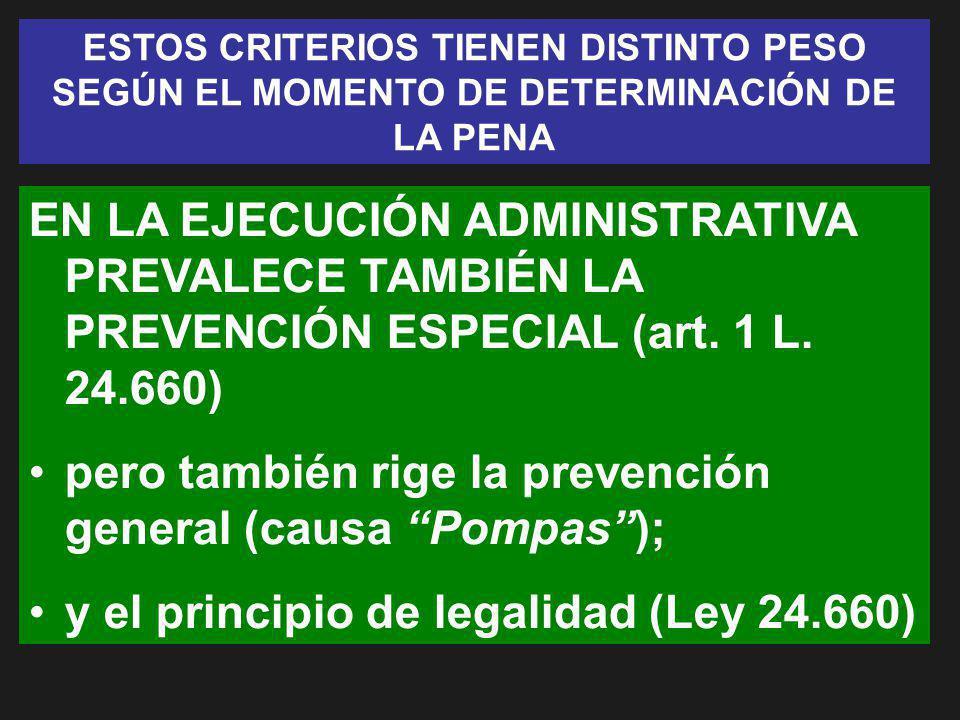 pero también rige la prevención general (causa Pompas );