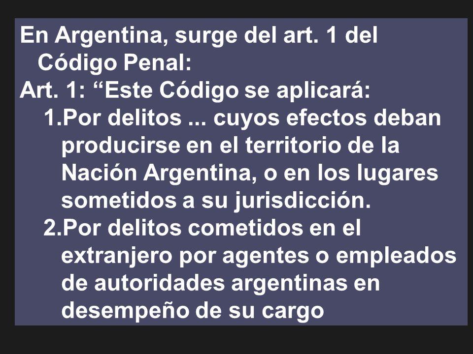 En Argentina, surge del art. 1 del Código Penal: