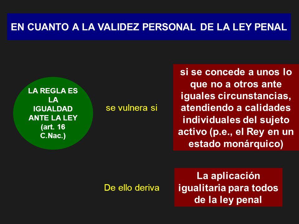 EN CUANTO A LA VALIDEZ PERSONAL DE LA LEY PENAL