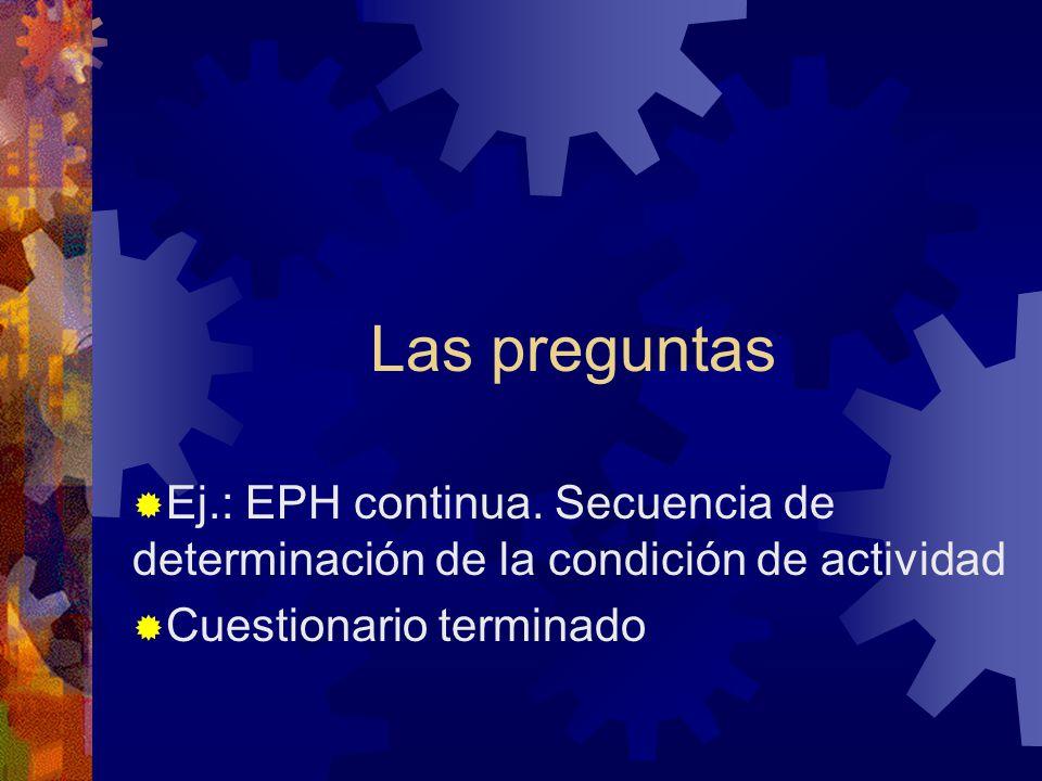 Las preguntas Ej.: EPH continua. Secuencia de determinación de la condición de actividad.