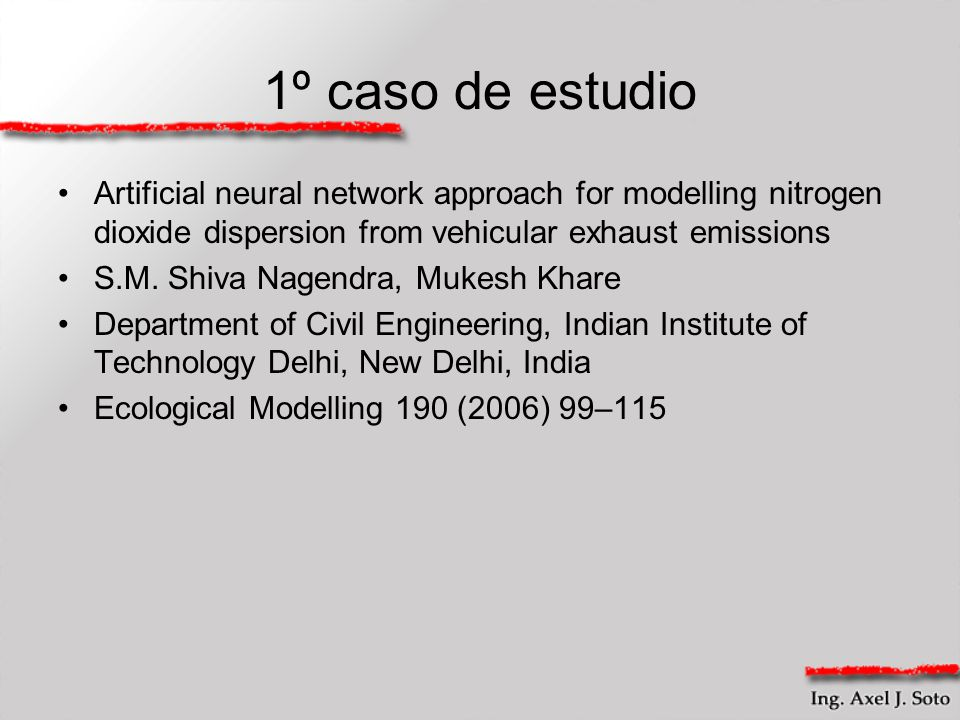 1º caso de estudio Artificial neural network approach for modelling nitrogen dioxide dispersion from vehicular exhaust emissions.